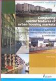 Comparing Spatial Features of Urban Housing Markets : Recent Evidence of Submarket Formation in Metropolitan Helsinki and Amsterdam, T. Kauko, 9040726183