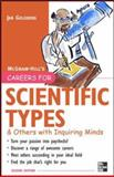 Careers for Scientific Types : And Others with Inquiring Minds, Goldberg, Jan, 0071476180