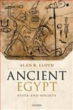 Ancient Egypt : State and Society, Lloyd, Alan B., 0199286183