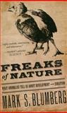 Freaks of Nature, Mark S. Blumberg, 0199736189