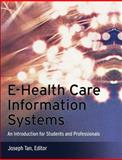E-Health Care Information Systems : An Introduction for Students and Professionals, , 0787966185