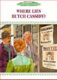 Where Lies Butch Cassidy?, Gail B. Stewart and Yoshi Miyaki, 0896866181