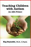 Teachingchildren with Autism, Pd. D. Reynolds, 1300746181