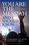 You Are the Messiah and I Should Know, Justin Lewis-Anthony, 1441186182