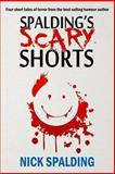 Spalding's Scary Shorts, Nick Spalding, 1493596187