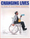 Changing Lives : 35 Years of Gulfstream Goodwill, , 1884886183