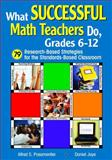 What Successful Math Teachers Do, Grades 6-12 : 79 Research-Based Strategies for the Standards-Based Classroom, , 1412916186