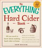 The Everything Hard Cider Book, Drew Beechum, 1440566186