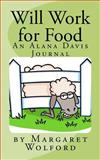 Will Work for Food, Margaret Wolford, 1463716184