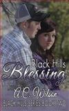 Black Hills Blessing, A. C. Wilson, 1497476186