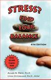 Stress? Find Your Balance, Allan N. Press and Lynn Osterkamp, 1933826185