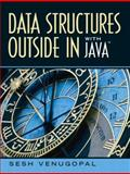 Data Structures Outside in with Java, Venugopal, Sesh, 0131986198