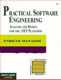 Practical Software Engineering : Analysis and Design for the . NET Platform, Manassis, Enricos, 0321136195