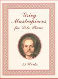 Grieg Masterpieces for Solo Piano, Edvard Grieg, 0486406199