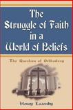 The Struggle of Faith in a World of Beliefs, Henry Lazenby, 0595096190