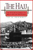 The Hajj - The Muslim Pilgrimage to Mecca and the Holy Places, Peters, F. E., 069102619X
