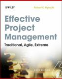 Effective Project Management : Traditional, Agile, Extreme, Wysocki, Robert K., 111801619X
