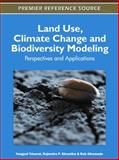 Land Use, Climate Change and Biodiversity Modeling : Perspectives and Applications, Yongyut Trisurat, 1609606191