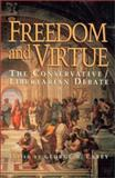 Freedom and Virtue : The Conservative/Libertarian Debate, Kirk, Russell and Nisbet, Robert A., 1882926196
