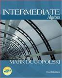 Intermediate Algebra with MathZone, Dugopolski, Mark, 0073016195