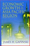 Economic Growth in the Asia Pacific Region, Gapinski, James H., 031221619X
