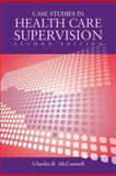 Case Studies in Health Care Supervision, McConnell, Charles R., 0763766194