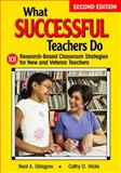 What Successful Teachers Do : 101 Research-Based Classroom Strategies for New and Veteran Teachers, , 1412966191