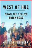 West of Hue, James P. Brinker, 143924619X