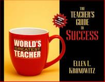 The Teacher's Guide to Success, Kronowitz, Ellen L., 0205456197