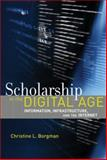 Scholarship in the Digital Age : Information, Infrastructure, and the Internet, Borgman, Christine L., 0262026198