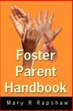 Foster Parent Handbook, Mary Rapshaw, 0595216196