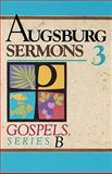Augsburg Sermons 3, Augsburg Fortress Publishing Augsburg Fortress Publishing, 0806626194