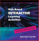 Web Based Interactive Learning Activities, Dave, Arch and Sue, Ensz, 0874256194