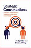 Strategic Conversations : Creating and Directing the Entrepreneurial Workforce, Spender, J. C. and Strong, Bruce A., 1107036194