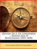 Uvres de a de Longpérier, Henri Adrien Prévost De Longpérier, 1148486194