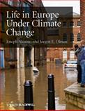 Life in Europe under Climate Change, Alcamo, Joseph and Olesen, Jorgen E., 140519619X
