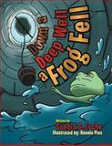 Down a Deep Well a Frog Fell, Sandra G. Esche, 1483626199
