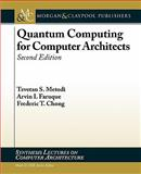 Quantum Computing for Computer Architects, Tzvetan Metodi and Fred Chong, 1608456196