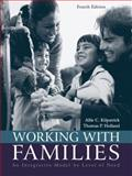 Working with Families, Allie C. Kilpatrick and Thomas P. Holland, 0205446191