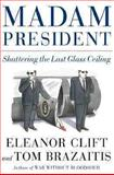 Madam President, Eleanor Clift and Tom Brazaitis, 0684856190