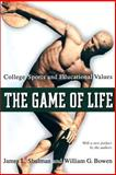 The Game of Life - College Sports and Educational Values, Shulman, James Lawrence and Bowen, William G., 0691096198