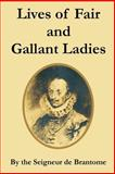 Lives of Fair and Gallant Ladies, Seigneur de Brantome, 1410106195