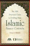 The ABA Practical Guide to Drafting Basic Islamic Finance Contracts, Dena H. Elkhatib, 1614386196
