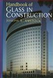 Handbook of Glass in Construction, Amstock, Joseph S., 0070016194
