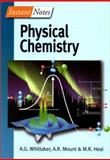 Instant Notes in Physical Chemistry, Whitakker, G. and Mount, A., 0387916199