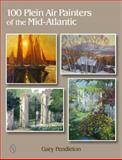 100 Plein Air Painters of the Mid-Atlantic, Gary Pendleton, 0764346199