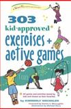 303 Kid-Approved Exercises and Active Games, Kimberly Wechsler, 0897936191