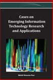 Cases on Emerging Information Technology Research and Applications, Mehdi Khosrow-Pour, 146663619X