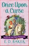 Once upon a Curse, E. D. Baker, 1619636190