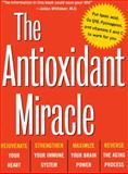 The Antioxidant Miracle, Lester Packer and Carol Colman, 1620456192